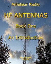 Amateur Radio HF Antennas Book One An Introduction